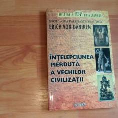INTELEPCIUNEA PIERDUTA A VECHILOR CIVILIZATII-ERICH VON DANIKEN - Carte mitologie