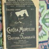Cartea muntilor an 1924/113pag- Bucura Dumbrava - Carte veche