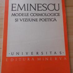 IOANA EM. PETRESCU--EMINESCU - MODELE COSMOLOGICE SI VIZIUNE POETICA