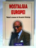 Nostalgia Europei {Volum in onoarea lui Alexandru Paleologu}