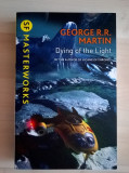 George R. R. Martin - Dying of the Light