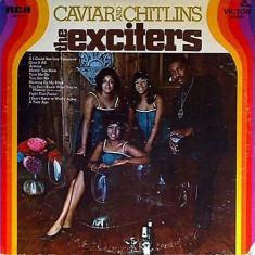 Exciters - Caviar & Chitlins ( 1 VINYL ) - Muzica Blues