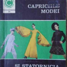 Capriciile Modei Si Statornicia Elegantei - Aneta Dumitriu, 396886