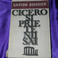 Cicero si prietenii sai. Studiu asupra Romei Gaston Boissier (f0525