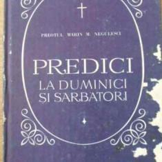 Predici La Duminici Si Sarbatori - Preotul Marin M. Negulescu, 396912 - Carti ortodoxe