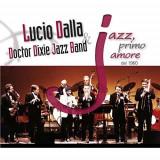 Dalla - Doctor Dixie Jazz - Jazz, Primo Amore Dal.. ( 2 CD )