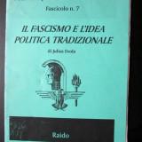 Brosura / Extrema dreapta / Italia: Il Fascismo e L'idea Politica tradizionale - Istorie