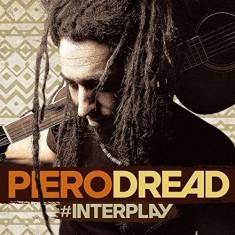 Piero Dread - Interplay ( 1 CD ) - Muzica Reggae