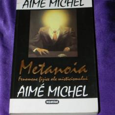 Metanoia Fenomene fizice ale misticismului - Aime Michel (f0532 - Carte paranormal