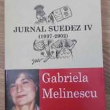 Jurnal Suedez Iv (1997-2002) - Gabriela Melinescu, 396696 - Roman