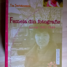 Tia Serbanescu - Femeia din fotografie Jurnal 1987-1989 - Biografie