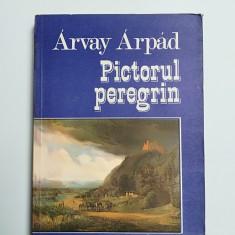 FOTO/PICTURA- ARVAY ARPAD-PICTORUL PEREGRIN, SZATHMARI/ SZATHMARY, BUCURESTI - Istorie