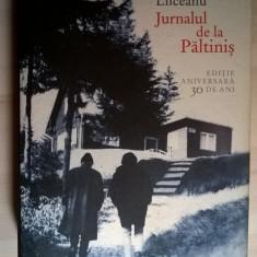 Gabriel Liiceanu - Jurnalul de la Paltinis {Editie aniversara 30 de ani} - Filosofie