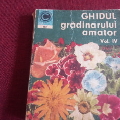 GHIDUL GRADINARULUI AMATOR VOL IV - Carte gradinarit