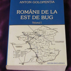 Romanii de la est de Bug vol 1 - Anton Golopentia (f0586 - Carte Sociologie