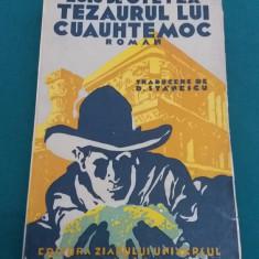 TEZAURUL LUI CUAUHTEMOC/ LUIS DE OTEYZA/ EDITURA ZIARULUI UNIVERSUL/1936 - Carte veche