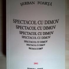 Serban Foarta – Spectacol cu Dimov - Carte poezie