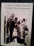 CARTEA CAPITANULUI CORNELIU ZELEA CODREANU 2008 MIȘCAREA LEGIONARĂ 836P LEGIONAR