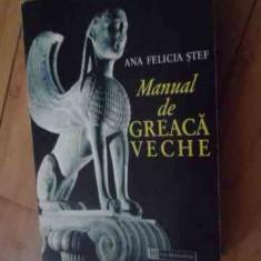 Manual De Greaca Veche - Ana Felicia Stef, 536282