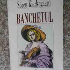Banchetul - Soren Kierkegaard, 536456 - Filosofie
