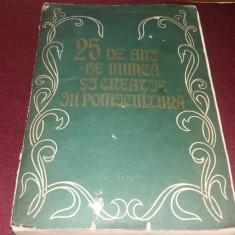 25 DE ANI DE MUNCA SI CREATIE IN POMICULTURA - STATIUNEA DE CERCETARI VOINESTI - Carti Agronomie