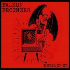 Balkun Brothers - Devil On Tv -Digi- ( 1 CD ) - Muzica Blues