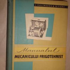 Manualul mecanicului frigotehnist an 1962/392pag- I.Culinescu ,D. Vieru