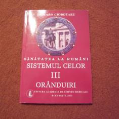 Sanatatea la romani - sistemul celor III oranduiri - Arghir Ciobotaru - Carte Management