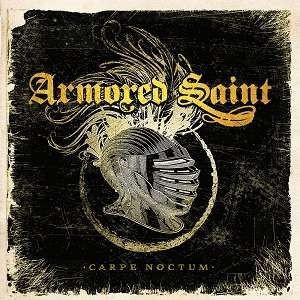 Armored Saint - Carpe Noctum ( 1 CD )