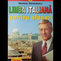 LIMBA ITALIANĂ PENTRU AFACERI - MARIANA SĂNDULESCU - EDITURA TEORA - ANUL 1997 - Curs Limba Italiana