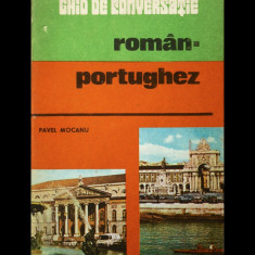 GHID DE CONVERSAȚIE ROMÂN-PORTUGHEZ - PAVEL MOCANU - EDITURA SPORT-TURISM - 1984 - Ghid de conversatie