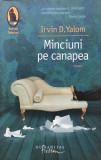 MINCIUNI PE CANAPEA - Irvin D. Yalom, Humanitas