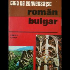GHID DE CONVERSAȚIE ROMÂN-BULGAR - TIBERIU IOVAN - EDITURA SPORT-TURISM - 1977 - Ghid de conversatie