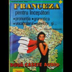 FRANCEZA PENTRU ÎNCEPĂTORI - FRANCOIS MAKOWSKI - EDITURA TEORA - ANUL 1995 - Curs Limba Franceza