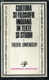 Cultura si filosofie indiana in texte si studii  -  Theofil Simenschy