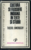 Cultura si filosofie indiana in texte si studii  -  Theofil Simenschy foto
