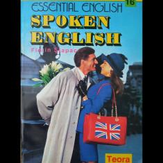 SPOKEN ENGLISH - FLORIN ȘLAPAC - ESSENTIAL ENGLISH - EDITURA TEORA - ANUL 1994 - Curs Limba Engleza