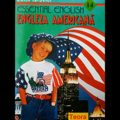 ENGLEZA AMERICANĂ - EDITH IAROVICI - ESSENTIAL ENGLISH - ED. TEORA - 1994 - Curs Limba Engleza