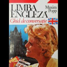GHID DE CONVERSAȚIE ÎN LIMBA ENGLEZĂ - MAXIM POPP - EDITURA NICULESCU - AN 1995 - Ghid de conversatie