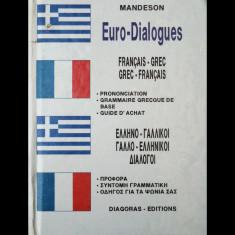 GHID DE CONVERSAȚIE FRANCEZ-GREC, GREC FRANCEZ - EURO-DIALOGUES - MANDESON 1991 - Ghid de conversatie