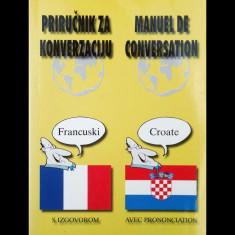 GHID DE CONVERSAȚIE FRANCEZ-CROAT, PRIRUCNIK ZA KONVERZACIJU FRANCUSKI-CROATE - Ghid de conversatie