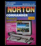 NORTON COMMANDER - MANUALUL ÎNCEPĂTORULUI - MIORIȚA ILIE - EDITURA TEORA - 1997