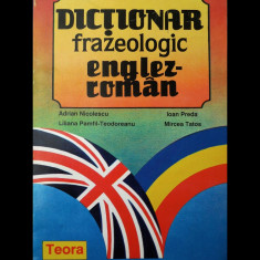 DICȚIONAR FRAZEOLOGIC ENGLEZ-ROMÂN - ADRIAN NICOLESCU - EDITURA TEORA, ANUL 1993