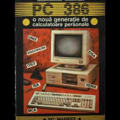 PC 386 O NOUĂ GENERAȚIE DE CALCULATOARE PERSONALE - GHEORGHE SAMOILĂ - AN 1992 - Carte hardware