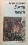 SORTITI IUBIRII - Tudor Octavian