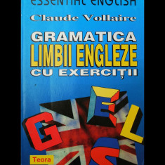 GRAMATICA LIMBII ENGLEZE CU EXERCIȚII - CLAUDE VOLAIRE - ED. TEORA - ANUL 1996 - Curs Limba Engleza