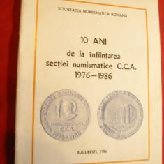 Soc.Numismatica Romana - Zece Ani de la infiintarea Sectiei Numismatica CCA 1986