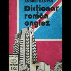 DICȚIONAR ROMÂN-ENGLEZ - ANDREI BANTAȘ - EDITURA TEORA - COLECȚIA POLYGLOT, 1991