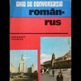 GHID DE CONVERSAȚIE ROMÂN-RUS - GHEORGHE NICOLAE - EDITURA SPORT-TURISM - 1981