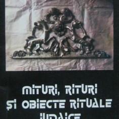 Mituri, rituri si obiecte rituale iudaice - Lia Benjamin; I. Cajal-Marin - Carti Iudaism